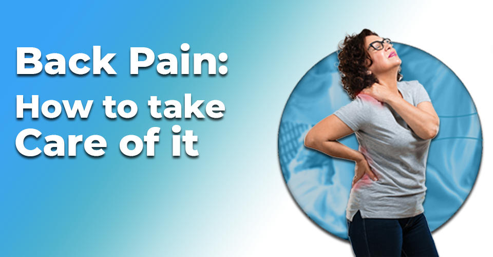 Back Pain: How to take care of it?